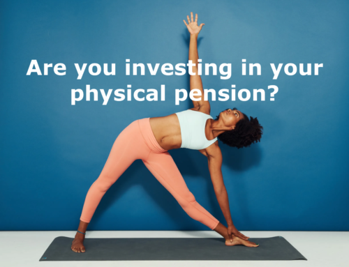 Are you investing in your physical pension?